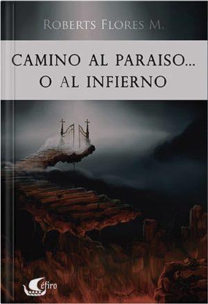 Camino al Paraíso o al infierno
